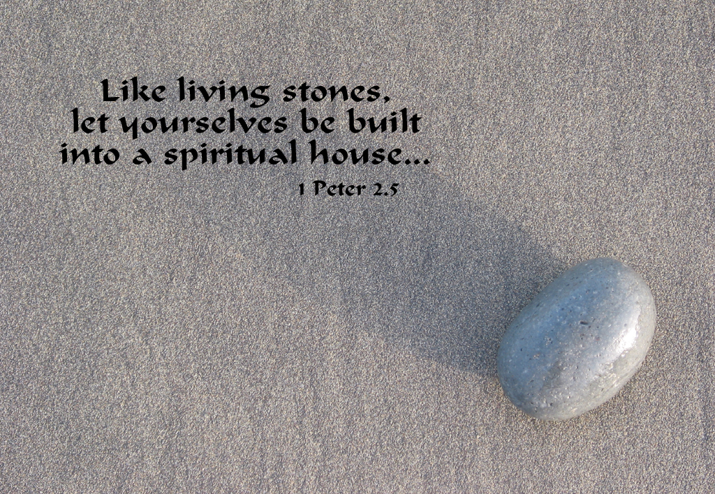 1 peter 2 5 poster like living stones let yourselves be built into a spiritual house. Black Bedroom Furniture Sets. Home Design Ideas