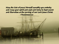 May the God of peace himself sanctify you entirely; and may your  spirit and soul and body be kept sound* and blameless at the coming of  our Lord Jesus Christ. -- 1 Thessalonians 5.23