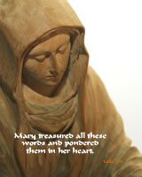 Mary treasured all these words and pondered them in her heart