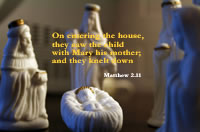 On entering the house, they saw the child with Mary his mother; and they knelt down and paid him homage.. --Mathhew 2.11