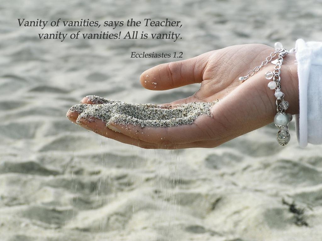 Ecclesiastes 1. 2 Poster - Vanity of vanities, says the Teacher, vanity of  vanities! All is vanity.